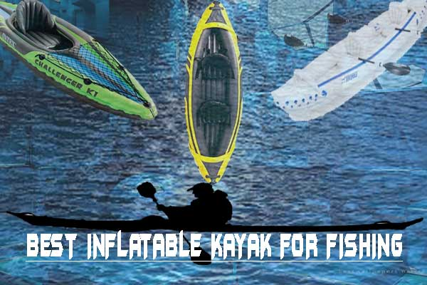 best-inflatable-kayak-for-fishing-main